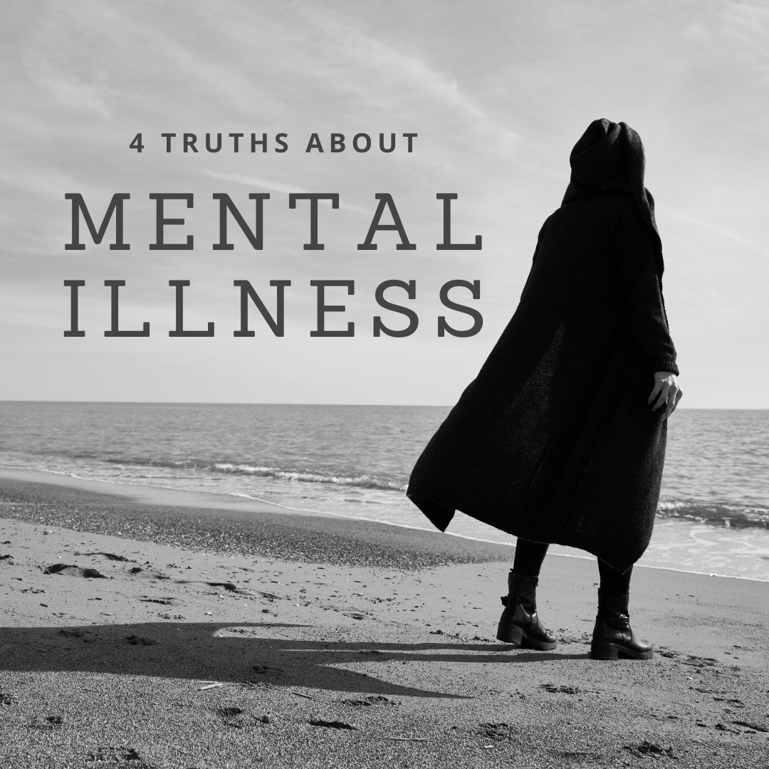 4 Truths About Mental Illness